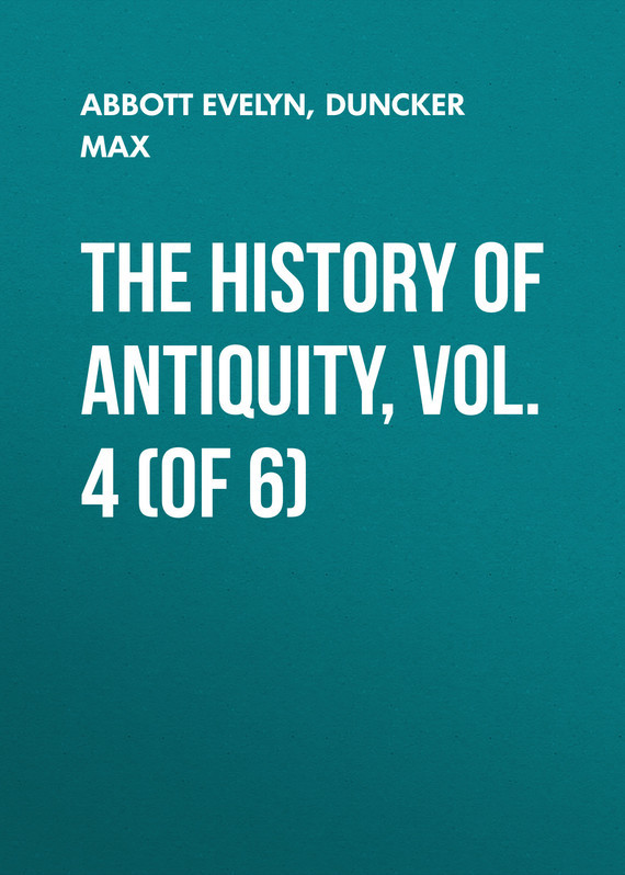 Duncker Max The History of Antiquity, Vol. 4 (of 6) samuel richardson clarissa or the history of a young lady vol 6
