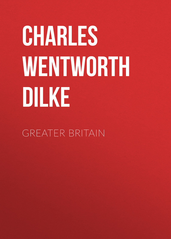Charles Wentworth Dilke Greater Britain