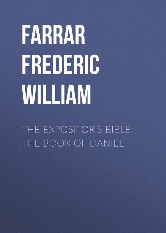 Farrar Frederic William The Expositor's Bible: The Book of Daniel secrets of the vine bible study