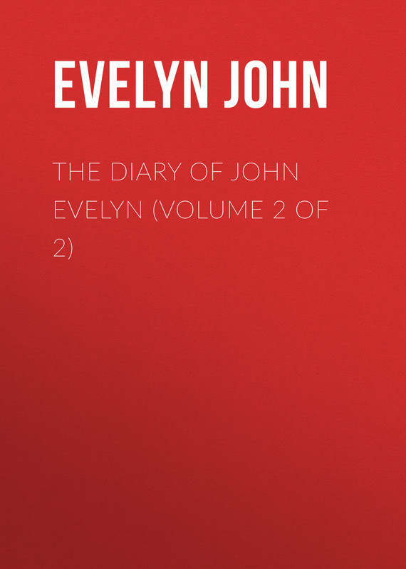 Evelyn John The Diary of John Evelyn (Volume 2 of 2) inhuman volume 2