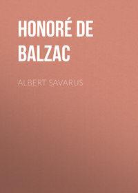 Оноре де Бальзак - Albert Savarus