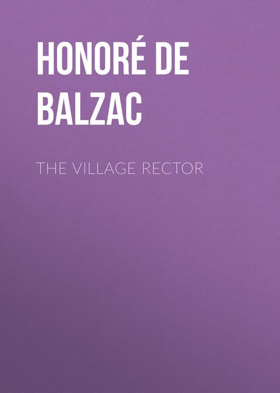 Оноре де Бальзак The Village Rector оноре де бальзак мачеха