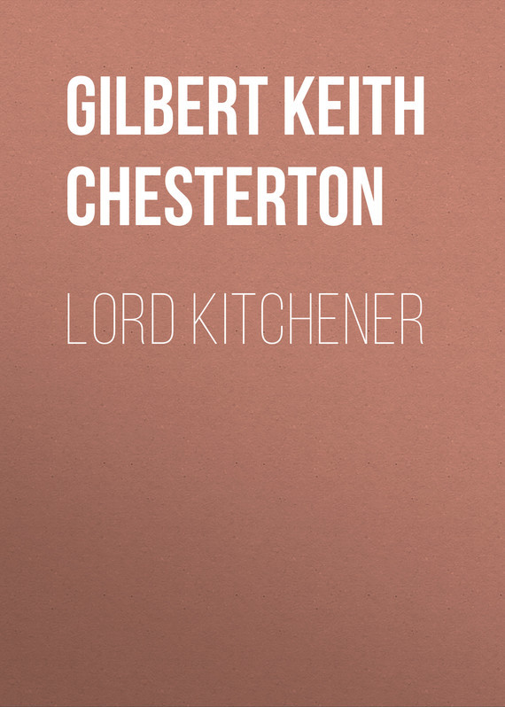 Gilbert Keith Chesterton Lord Kitchener