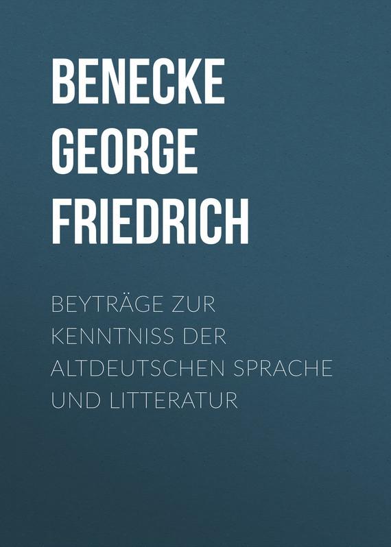 Benecke George Friedrich Beyträge zur Kenntniss der altdeutschen Sprache und Litteratur ботинки der spur der spur de034amwiz42