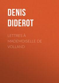 Denis Diderot - Lettres ? Mademoiselle de Volland