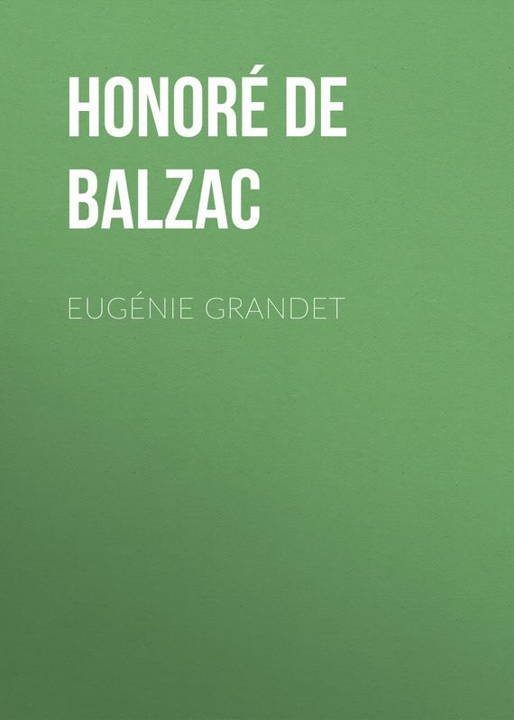 Оноре де Бальзак Eugénie Grandet оноре де бальзак folk tales of napoleon