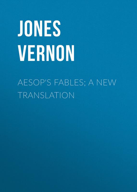 Jones Vernon Aesop's Fables; a new translation teaching translation