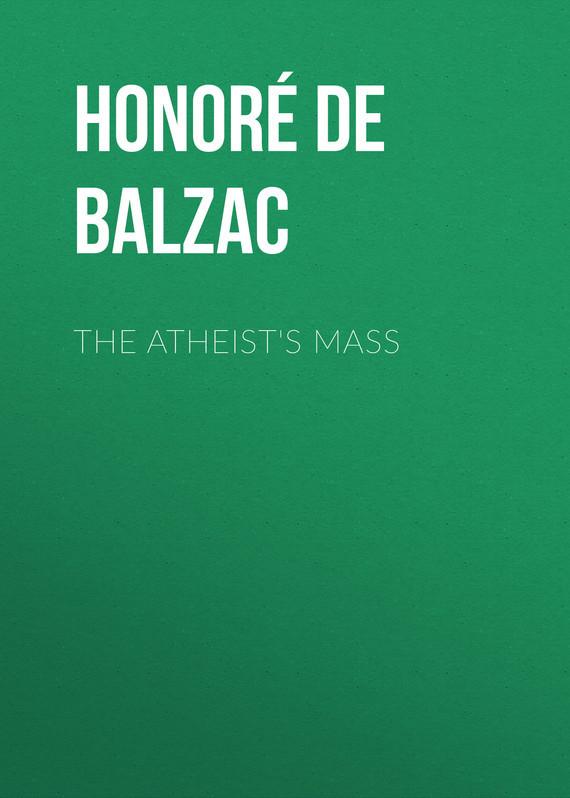Оноре де Бальзак The Atheist's Mass оноре де бальзак folk tales of napoleon