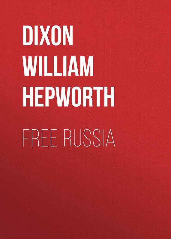 Фото Dixon William Hepworth Free Russia