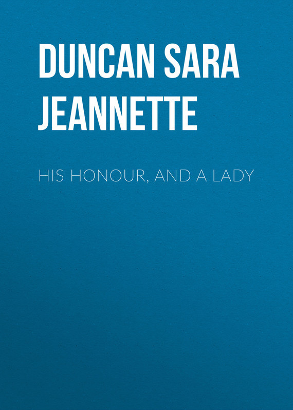 Duncan Sara Jeannette His Honour, and a Lady