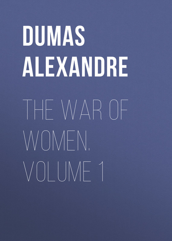 Dumas Alexandre The War of Women. Volume 1 knights of sidonia volume 6