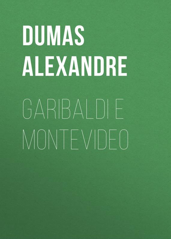 Александр Дюма Garibaldi e Montevideo garibaldi velaria feria de durango