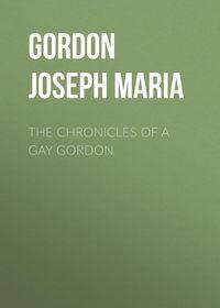 Gordon Joseph Maria - The Chronicles of a Gay Gordon