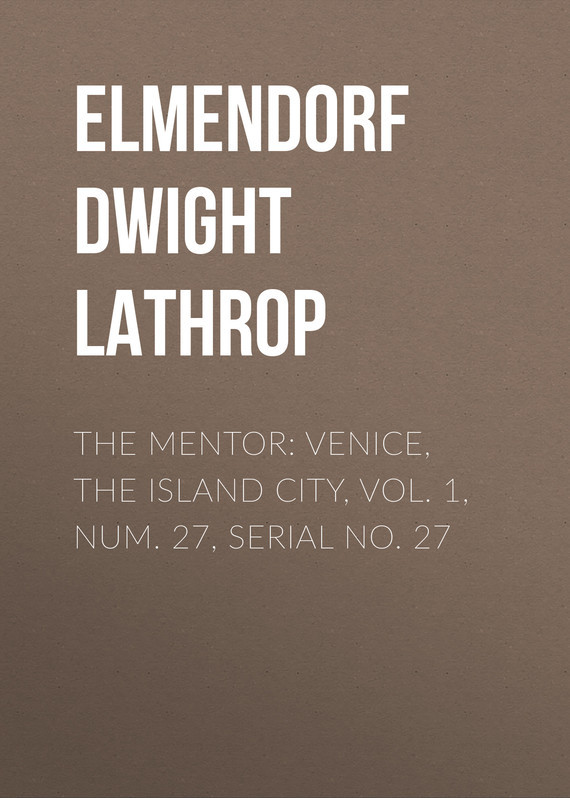Elmendorf Dwight Lathrop The Mentor: Venice, the Island City, Vol. 1, Num. 27, Serial No. 27 lx lp200 pump wet end cover 7 inch only serial no b351 03