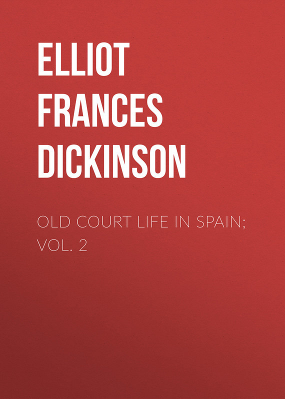 Old Court Life in Spain; vol. 2