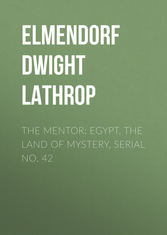 Elmendorf Dwight Lathrop The Mentor: Egypt, The Land of Mystery, Serial No. 42 souvenir of egypt
