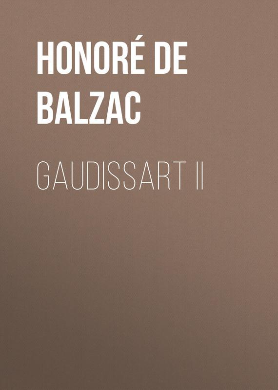 Оноре де Бальзак Gaudissart II оноре де бальзак мачеха