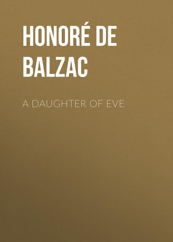 Оноре де Бальзак A Daughter of Eve оноре де бальзак folk tales of napoleon