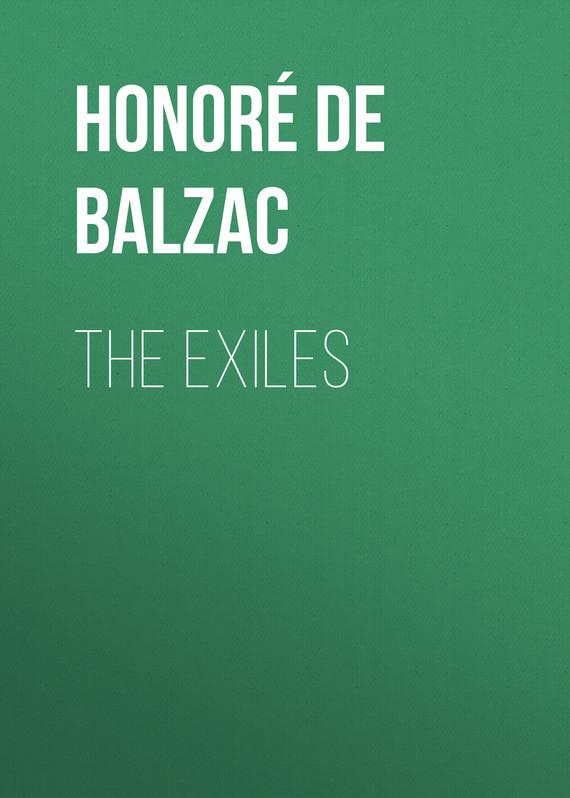 Оноре де Бальзак The Exiles exiles