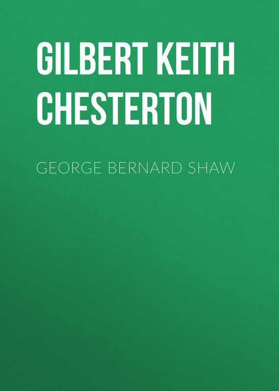 Gilbert Keith Chesterton George Bernard Shaw george bernard shaw and the drama of ideas page 4