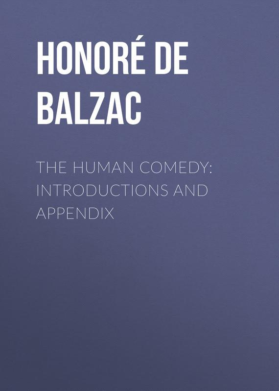 Оноре де Бальзак The Human Comedy: Introductions and Appendix