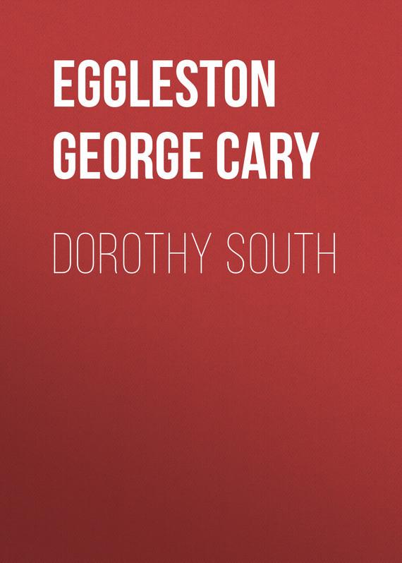 Eggleston George Cary Dorothy South