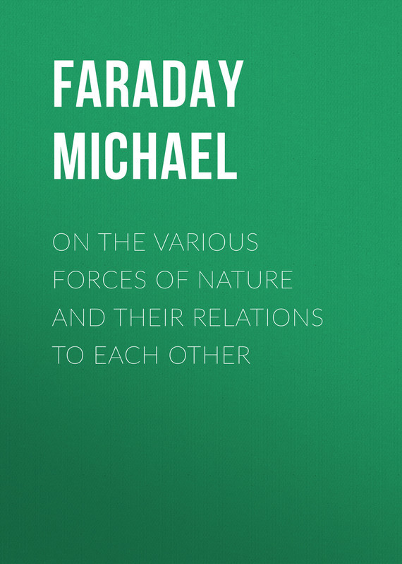 Faraday Michael On the various forces of nature and their relations to each other сумка для ноутбука pc pet pcp a1117