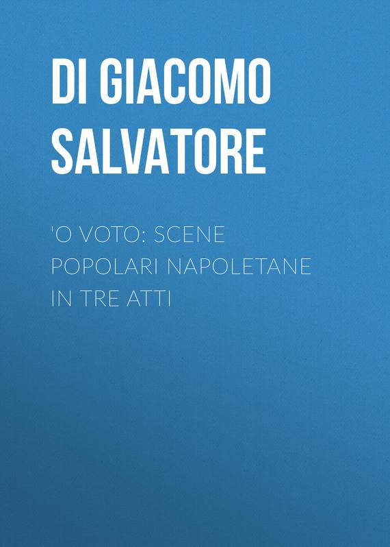 'O voto: Scene popolari napoletane in tre atti