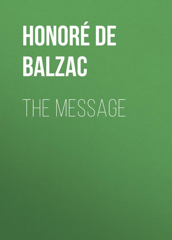 Оноре де Бальзак The Message оноре де бальзак мачеха