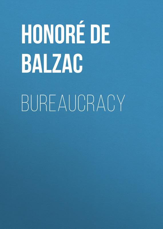 где купить Оноре де Бальзак Bureaucracy по лучшей цене