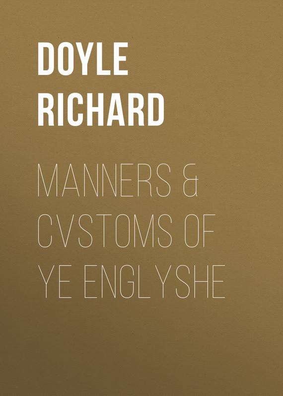 Doyle Richard Manners & Cvstoms of ye Englyshe