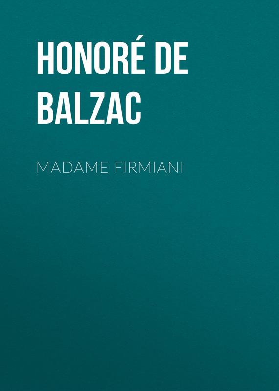 Оноре де Бальзак Madame Firmiani оноре де бальзак folk tales of napoleon