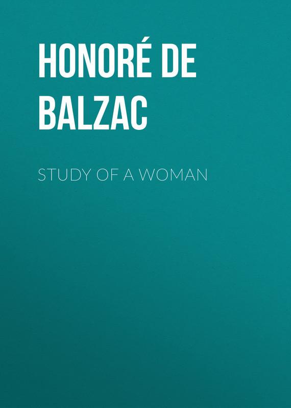 Оноре де Бальзак Study of a Woman study of aln gan hemts