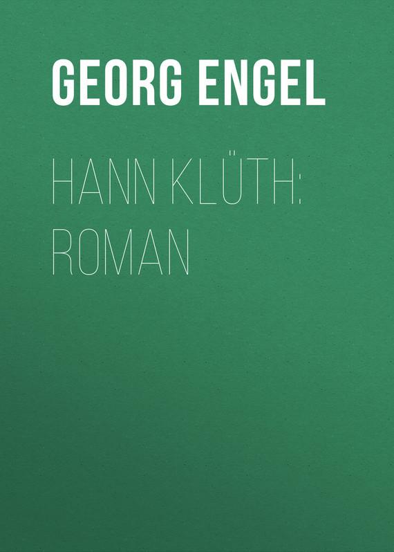 Georg Engel Hann Klüth: Roman