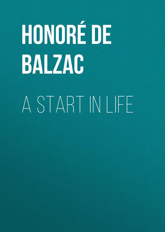 Оноре де Бальзак A Start in Life