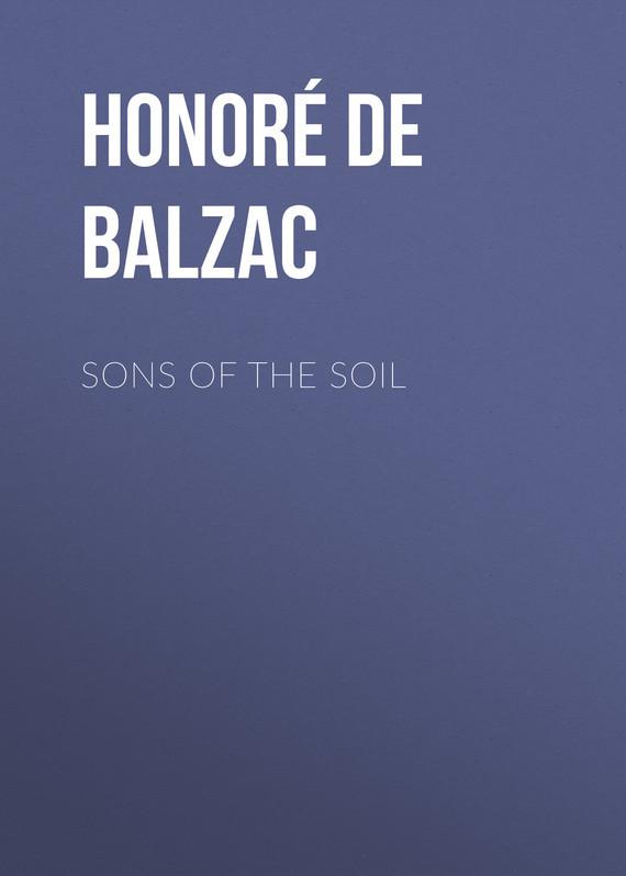 Оноре де Бальзак Sons of the Soil оноре де бальзак folk tales of napoleon