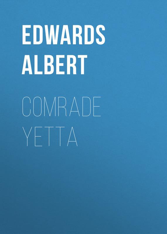 Edwards Albert Comrade Yetta comrade r8