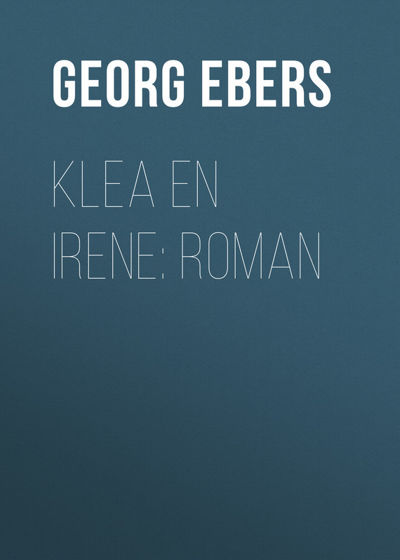 Georg Ebers Klea en Irene: roman