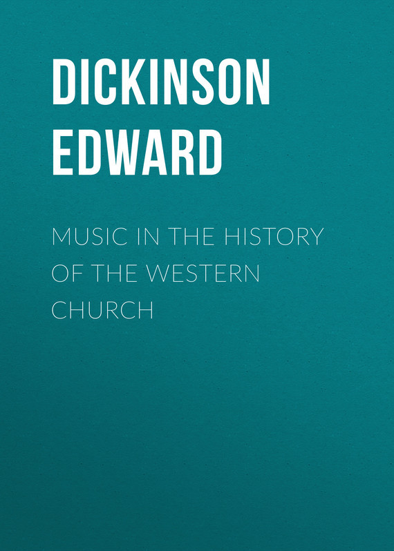 Dickinson Edward Music in the History of the Western Church