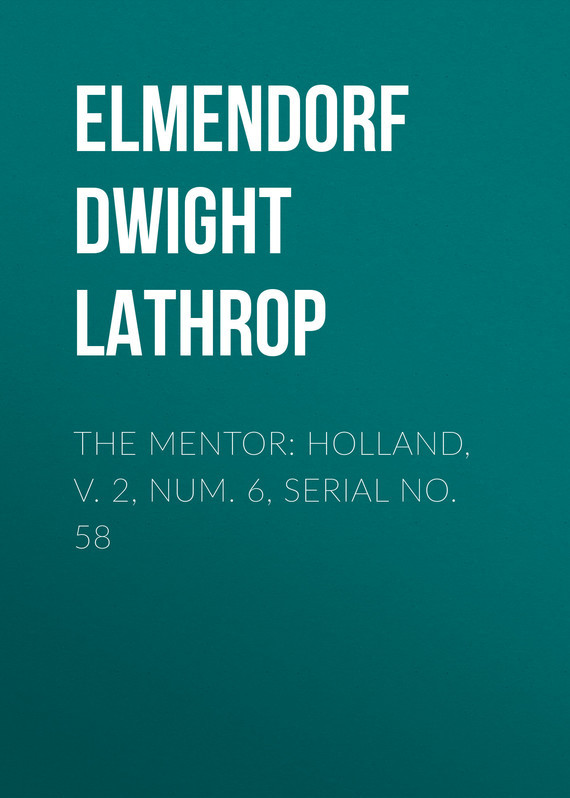 Elmendorf Dwight Lathrop The Mentor: Holland, v. 2, Num. 6, Serial No. 58