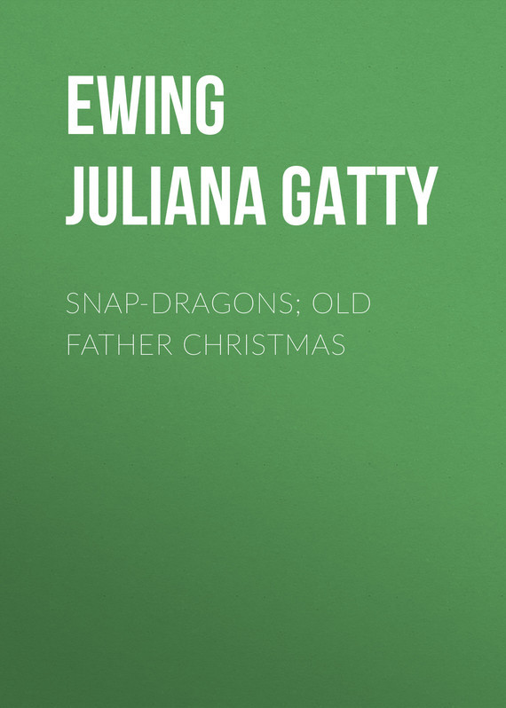 Ewing Juliana Horatia Gatty Snap-Dragons; Old Father Christmas anime valkyria chronicles juliana everbart x mas party ver 1 7 scale sexy adult figure collectible model toys for christmas gi