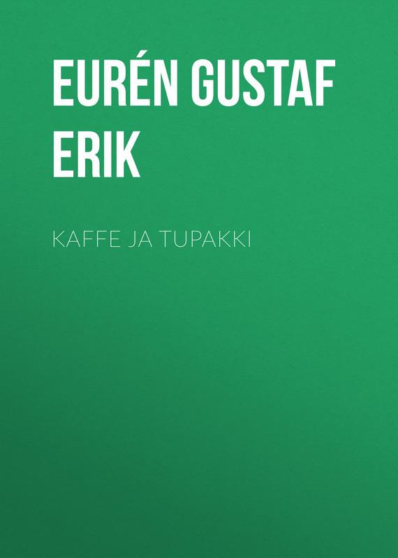 Eurén Gustaf Erik Kaffe ja Tupakki цена 2017