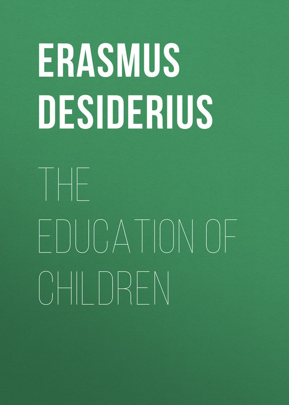 Erasmus Desiderius The Education of Children provision of primary education for pastoral nomad afar children page 8