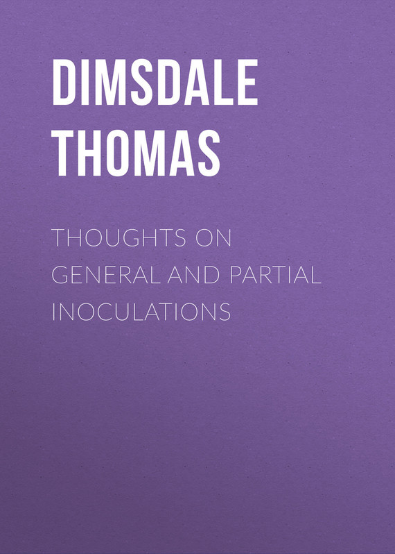 Dimsdale Thomas Thoughts on General and Partial Inoculations