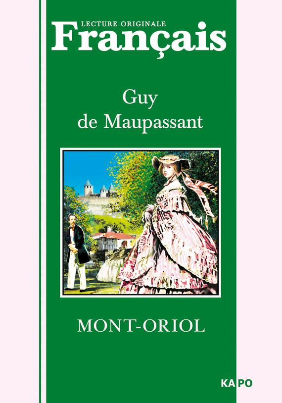 Монт-Ориоль. Книга для чтения на французском языке ( Ги де Мопассан  )