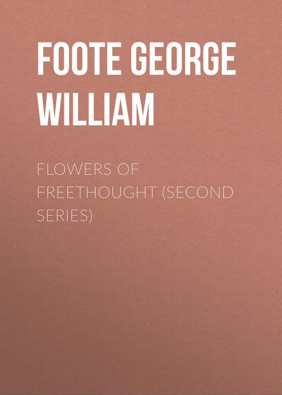 Foote George William Flowers of Freethought (Second Series)