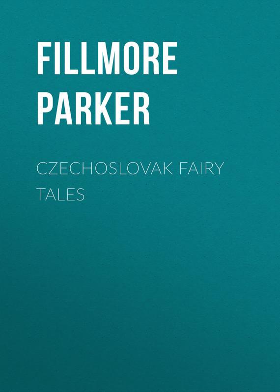 Fillmore Parker Czechoslovak Fairy Tales fairy tales