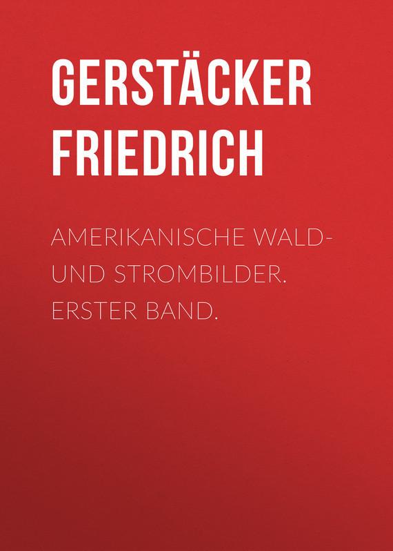 Gerstäcker Friedrich Amerikanische Wald- und Strombilder. Erster Band. matthew wald the history of matthew wald