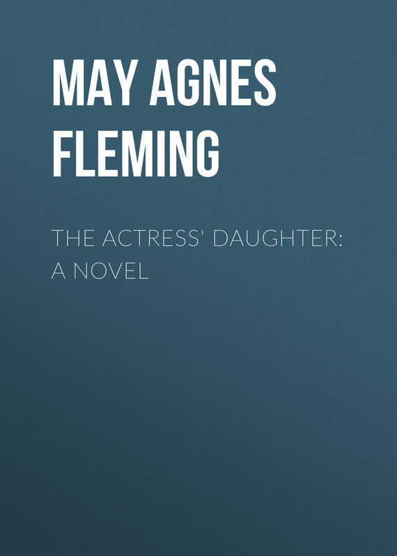 May Agnes Fleming The Actress' Daughter: A Novel alexander fleming – the man