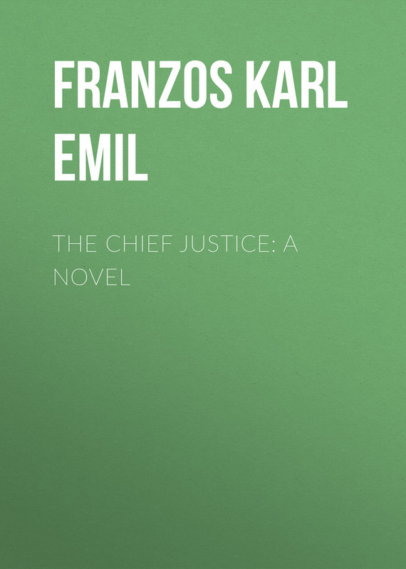 Franzos Karl Emil The Chief Justice: A Novel transitional justice a colombian case study